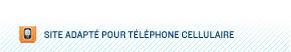SITE ADAPTÉ POUR TÉLÉPHONE CELLULAIRE