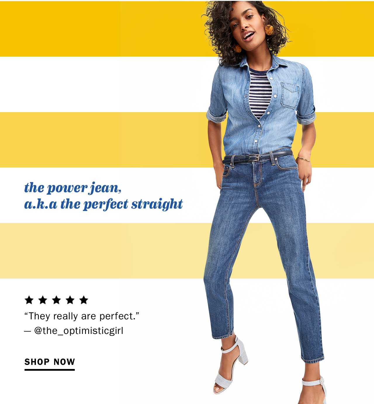 the power jean, a.k.a the perfect straight  | SHOP NOW
