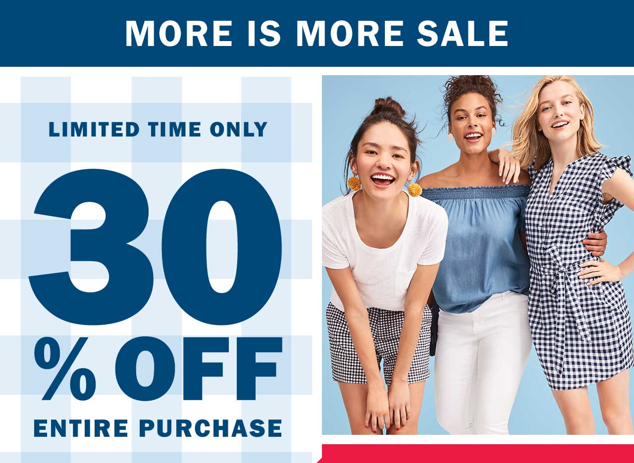 MORE IS MORE SALE | 30% OFF ENTIRE PURCHASE