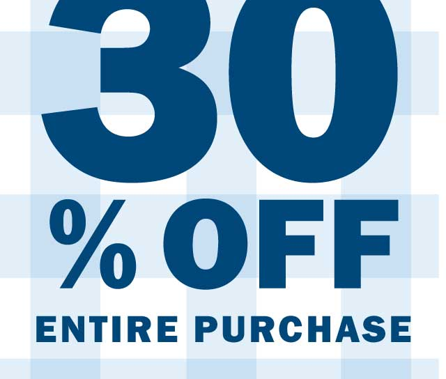 30% OFF ENTIRE PURCHASE
