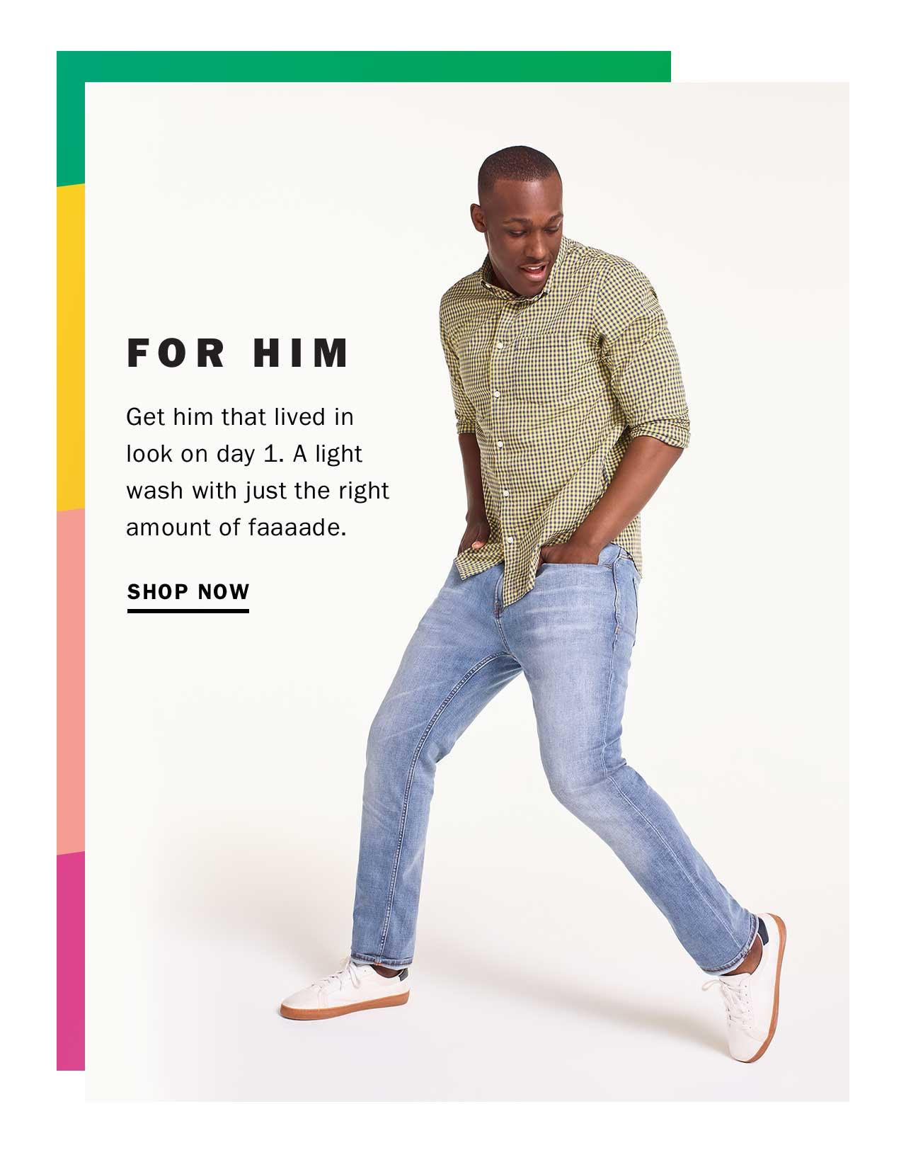 FOR HIM | SHOP NOW