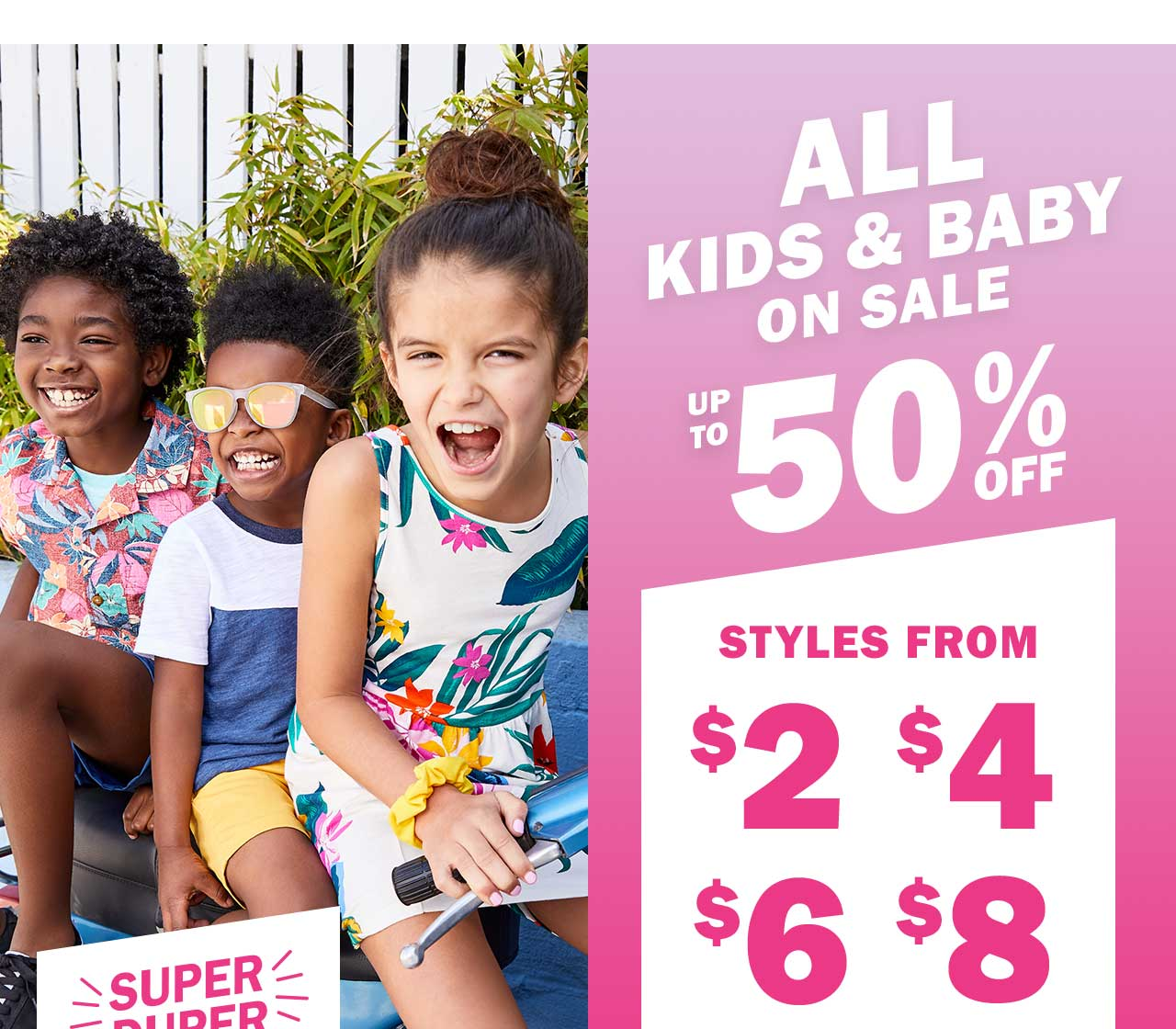 ALL KIDS & BABY ON SALE | UP TO 50% OFF