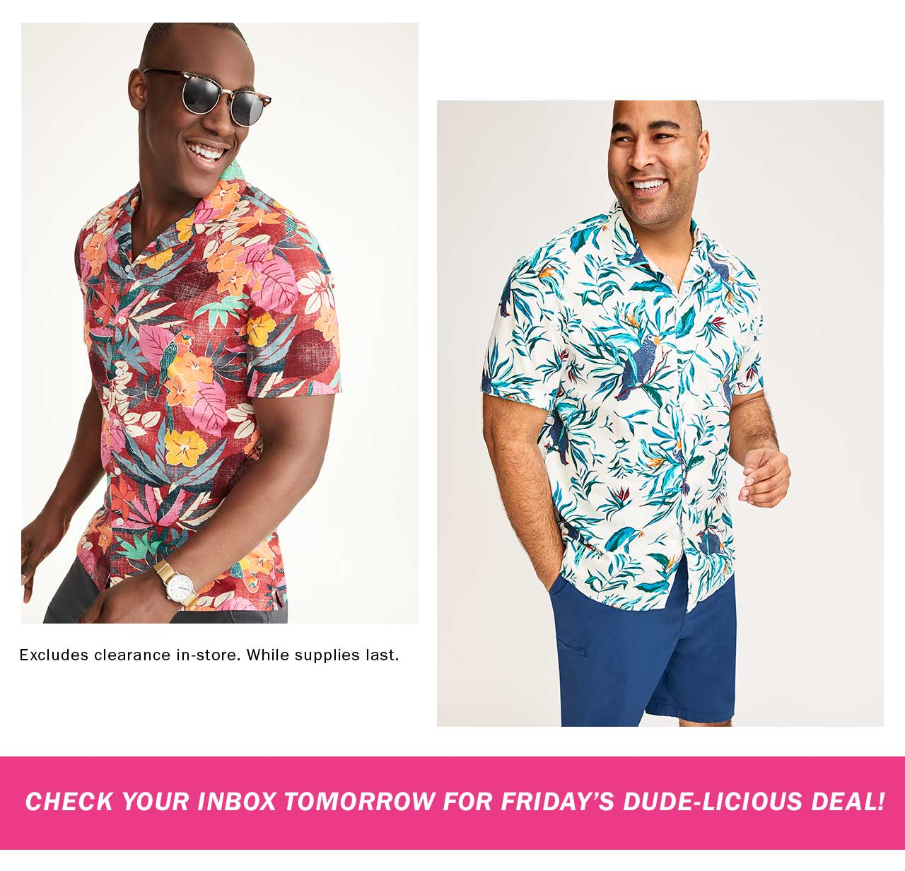 CHECK YOUR INBOX TOMORROW FOR FRIDAY'S DUDE-LICIOUS DEAL!