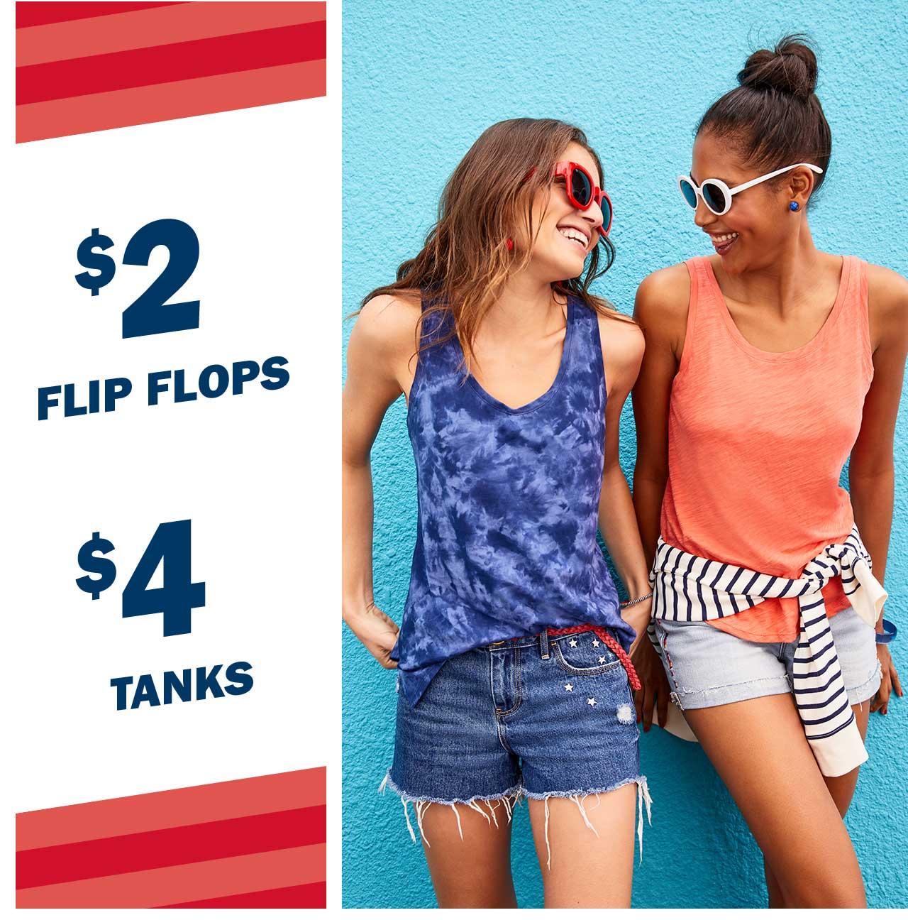 $2 FLIP FLOPS   $4 TANKS
