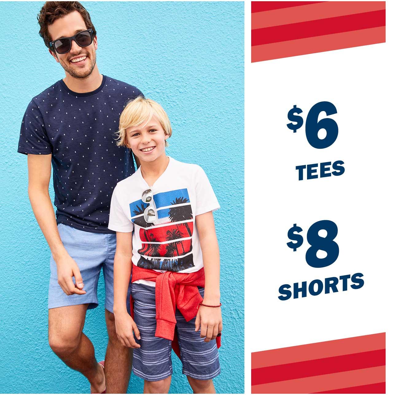$6 TEES | $8 SHORTS