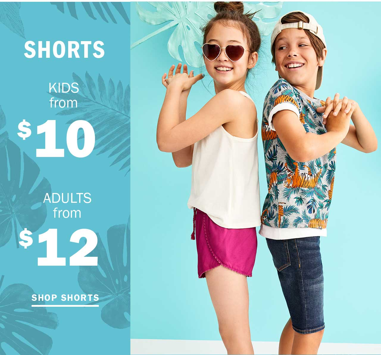 SHORTS KIDS from $10 | ADULTS from $12 | SHOP SHORTS