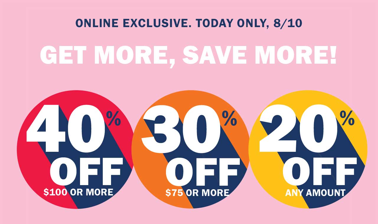 GET MORE, SAVE MORE!
