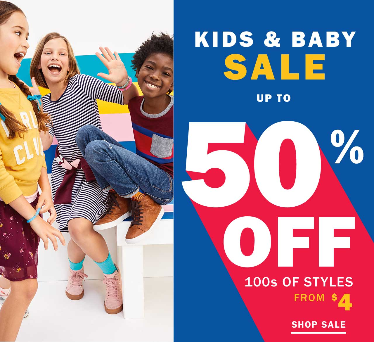 KIDS & BABY SALE UP TO 50% OFF | SHOP SALE