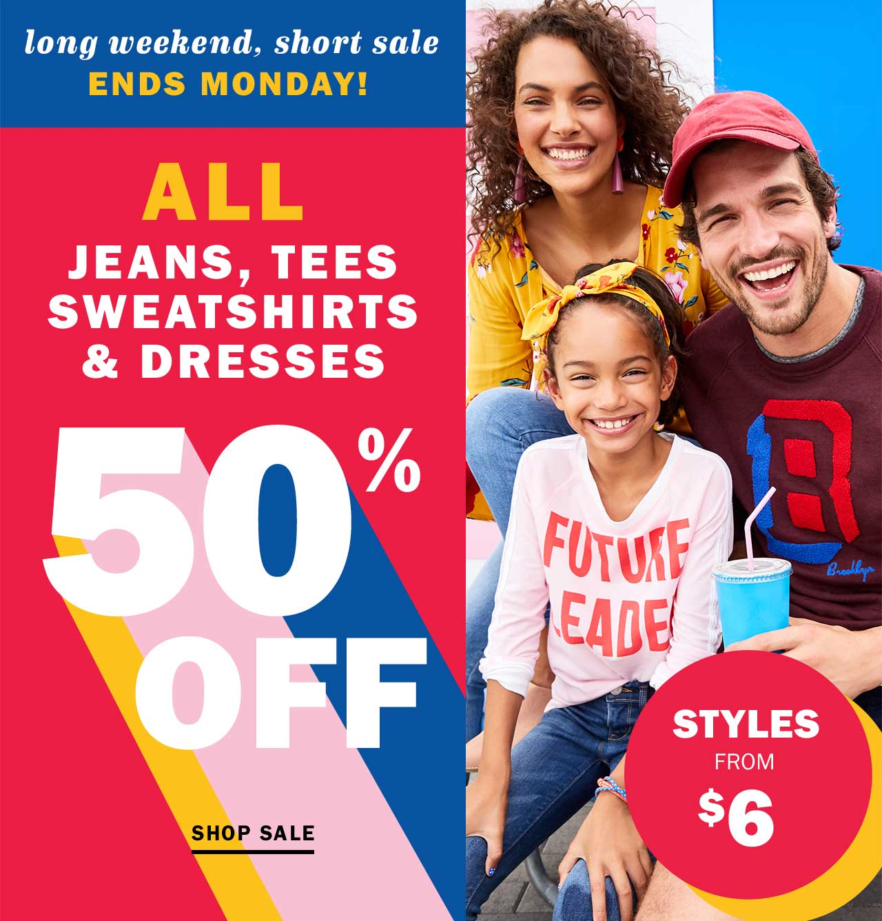 ALL JEANS, TEES SWEATSHIRTS & DRESSES 50% OFF | SHOP SALE